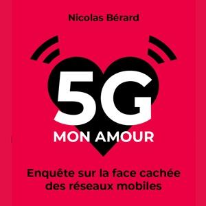 5G Mon amour de Nicolas Bérard