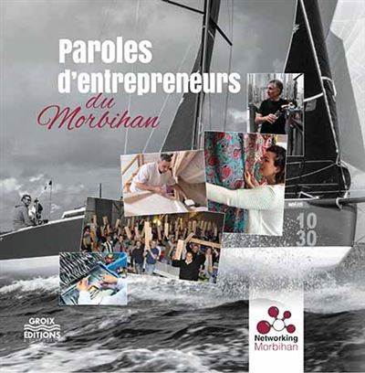 Paroles d'entrepreneurs du Morbihan