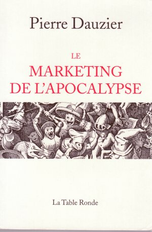 Le Marketing de l'apocalypse (essai)