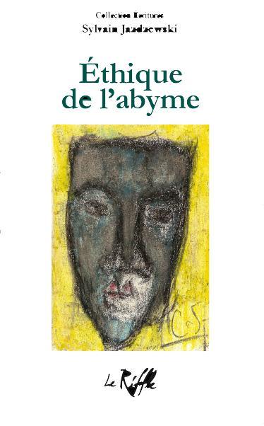 Sylvain Jazdzewski «Éthique de l'abyme»