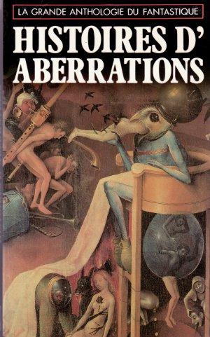Histoires d'aberrations (La grande anthologie du fantastique)