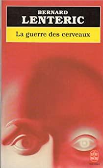 Bernard Lenteric «La guerre des cerveaux»
