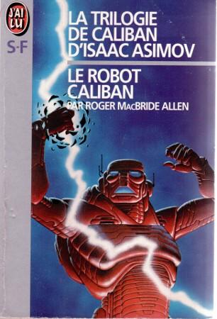 Roger MacBride Allen – La trilogie de Caliban d'Isaac Asimov