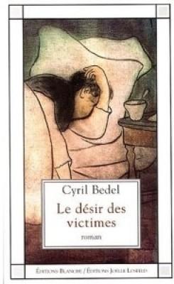 Cyril Bedel: «Le désir des victimes»