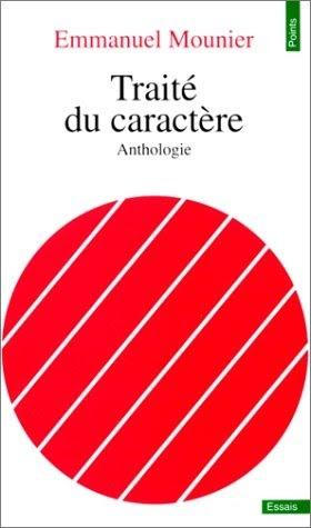 Emmanuel Mounier – Traité du caractère