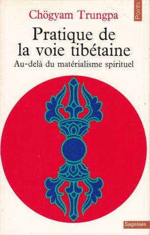 Chögyam Trungpa «Pratique de la voie tibétaine» (éditions Points)